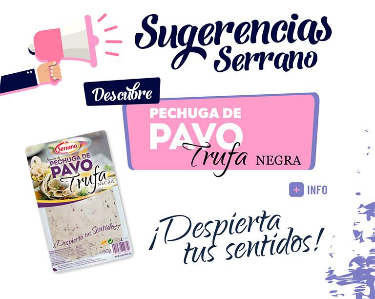 Sugerencia Serrano Pechuga Pavo Trufa Negra
