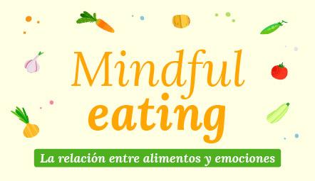 Mindful eating - La relación entre alimentos y emociones